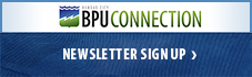 The BPU Connection Sign up for the BPU Newsletter